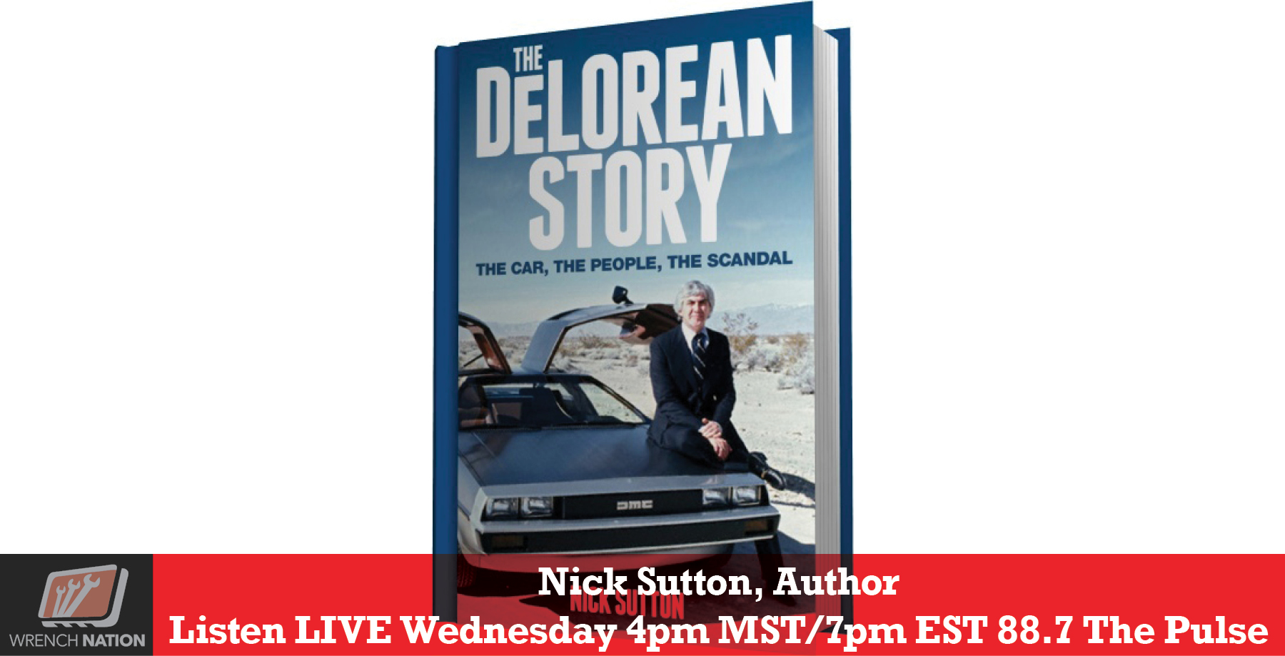158 Nick Sutton The DeLorean Story - Wrench Nation