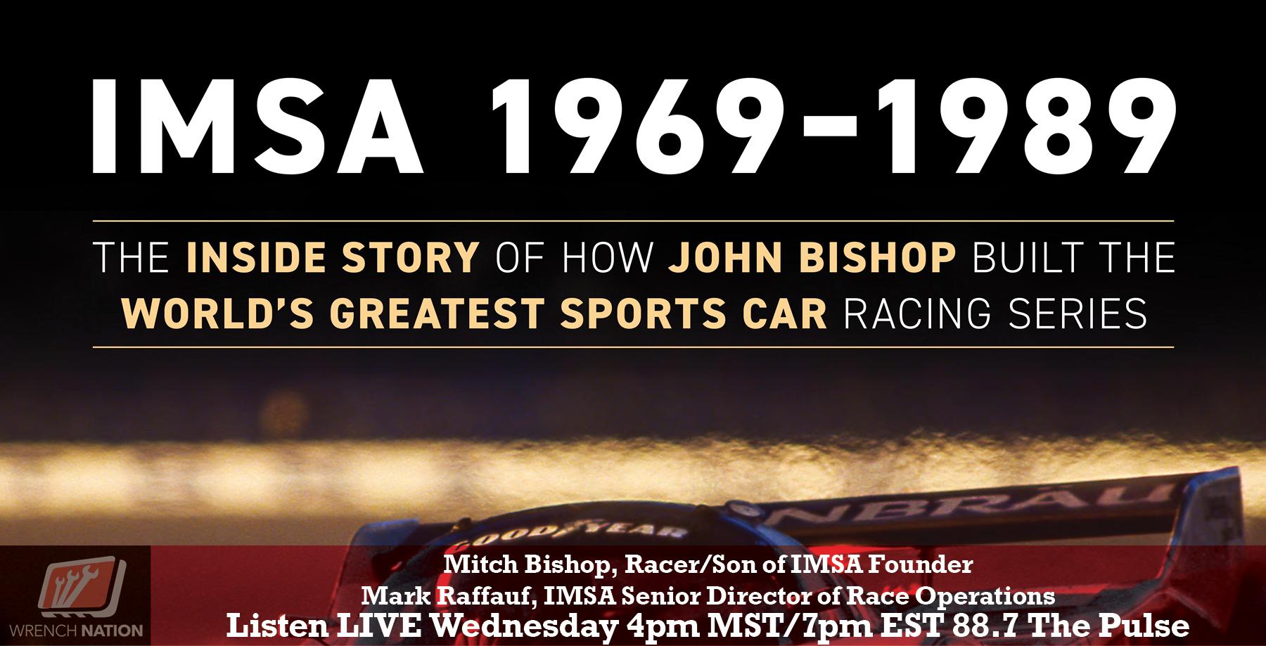 #173 IMSA 1969-1989: How John Bishop Built Worlds Greatest Sports Car Racing Series