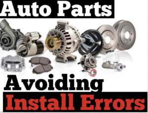 #214 Auto Parts : Avoiding Common Install Errors