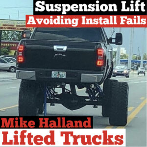 #226 Lifted Trucks : How to Avoid these Common Suspension Lift Mistakes