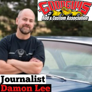#225 Good Guys Rod & Customs : Damon Lee