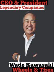 #228 CEO & President Legendary Companies : Wade Kawasaki